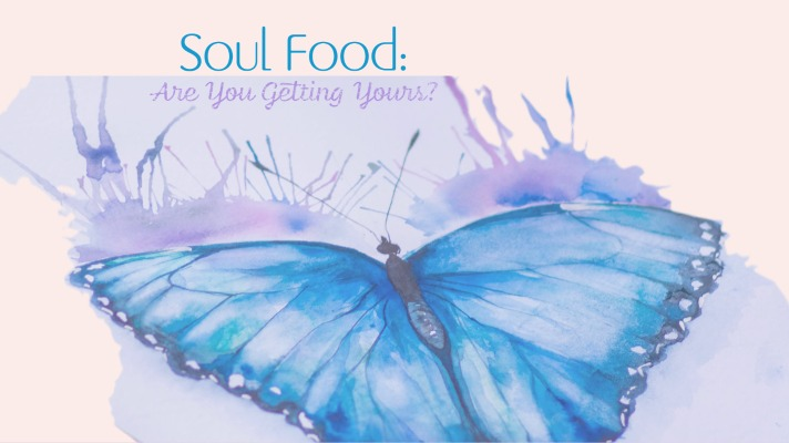 Soul Food: Are You Getting Yours?
