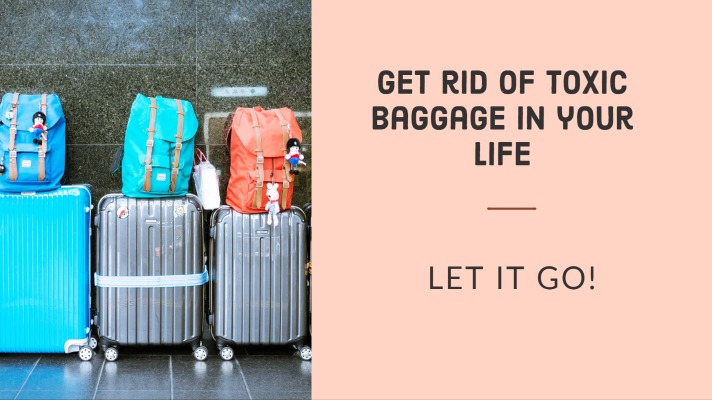 Get Rid of Toxic Baggage in Your Life