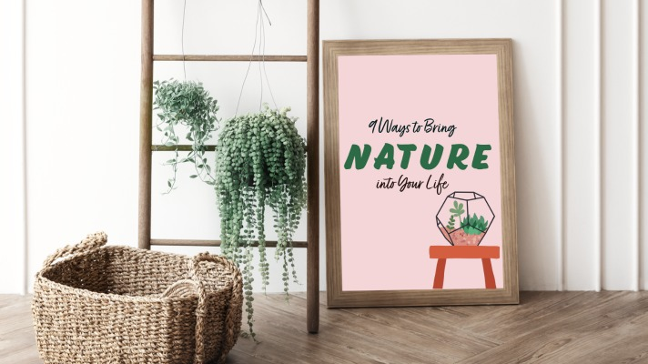 9 Ways to Bring Nature Into Your Life (Regardless of Where You Live)