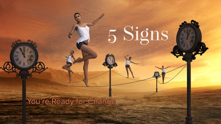 5 Signs You're Ready for Change