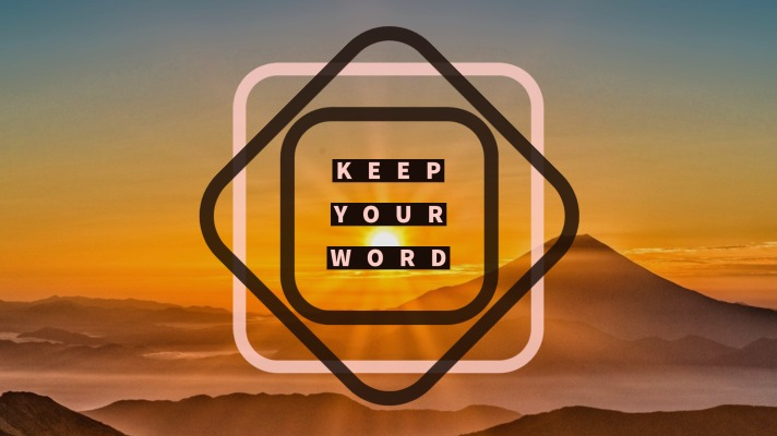Keeping Your Word